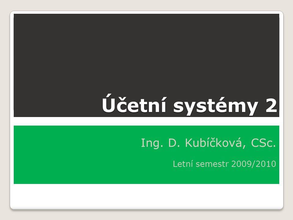 Ing. D. Kubíčková, CSc. Letní semestr 2009/2010