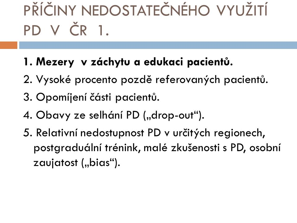 PŘÍČINY NEDOSTATEČNÉHO VYUŽITÍ PD V ČR 1.