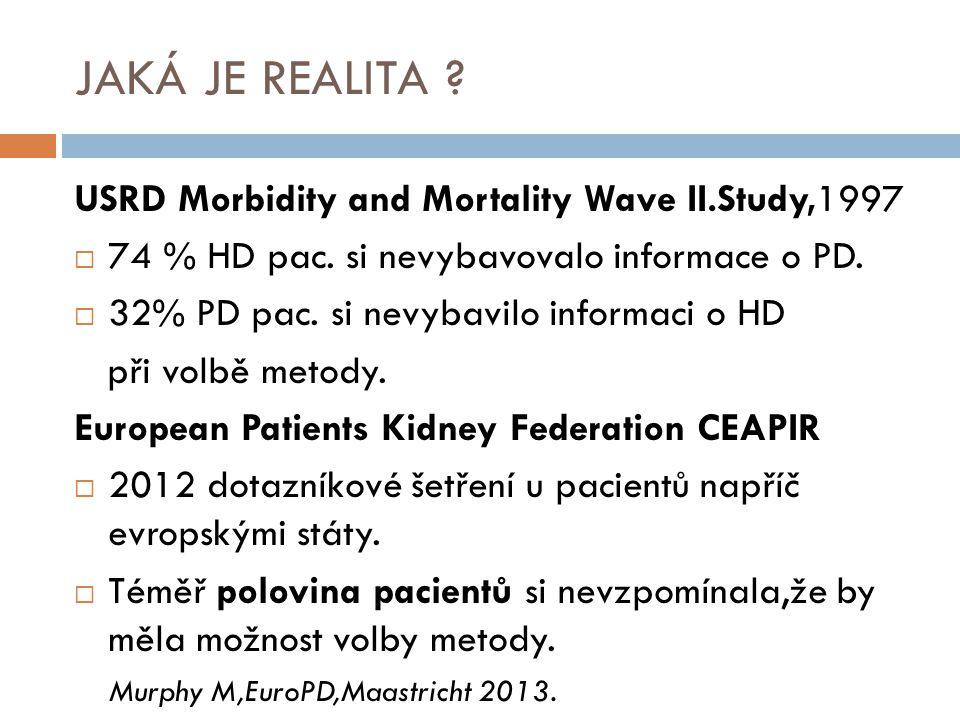 JAKÁ JE REALITA USRD Morbidity and Mortality Wave II.Study,1997