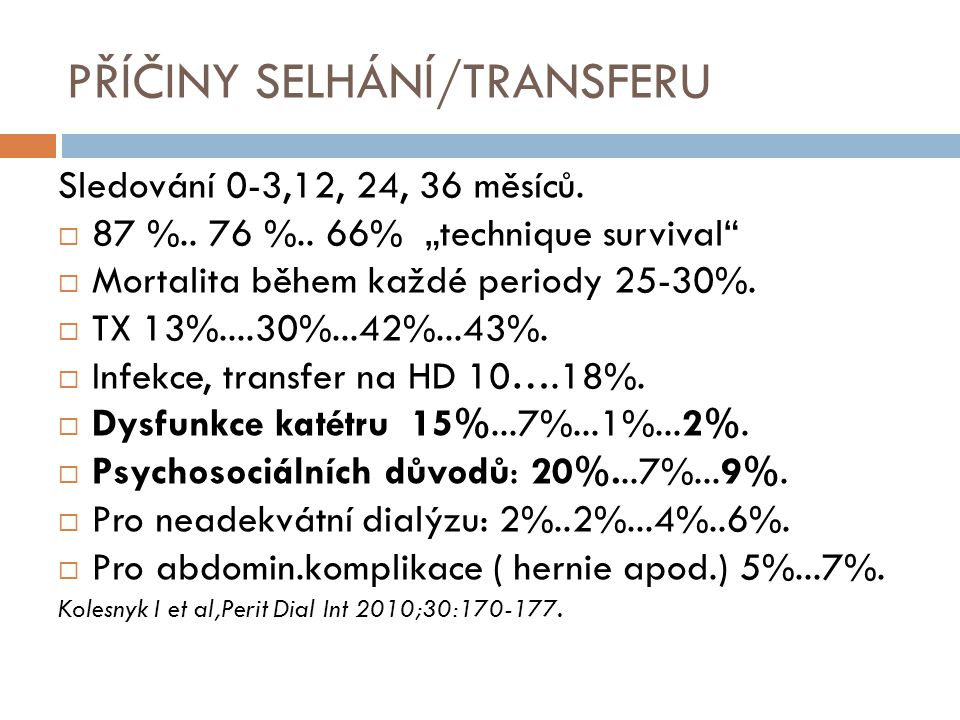 PŘÍČINY SELHÁNÍ/TRANSFERU