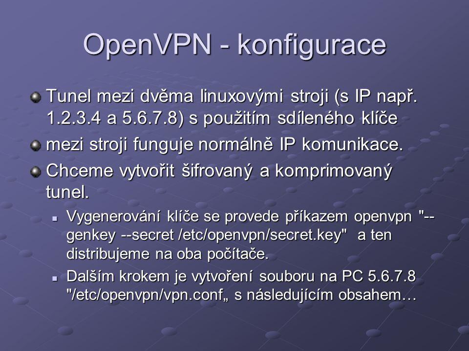 OpenVPN - konfigurace Tunel mezi dvěma linuxovými stroji (s IP např. 1.2.3.4 a 5.6.7.8) s použitím sdíleného klíče.