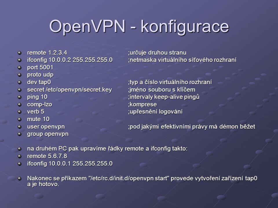 OpenVPN - konfigurace remote 1.2.3.4 ;určuje druhou stranu