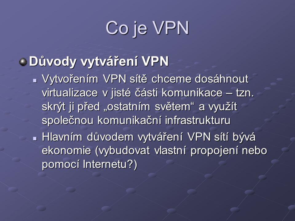 Co je VPN Důvody vytváření VPN