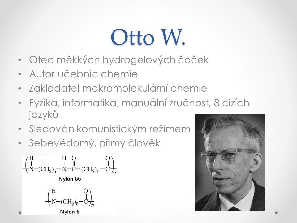 Otto W. Otec měkkých hydrogelových čoček Autor učebnic chemie