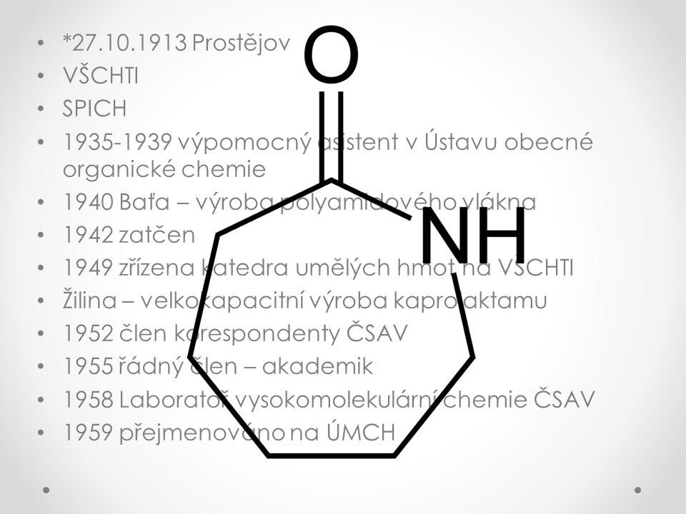 *27.10.1913 Prostějov VŠCHTI. SPICH. 1935-1939 výpomocný asistent v Ústavu obecné organické chemie.