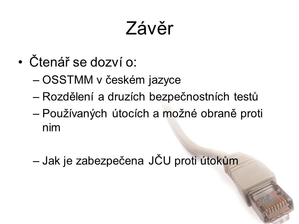 Závěr Čtenář se dozví o: OSSTMM v českém jazyce