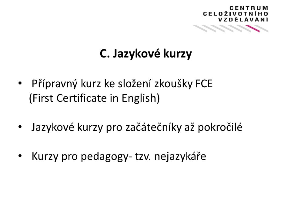 C. Jazykové kurzy Přípravný kurz ke složení zkoušky FCE