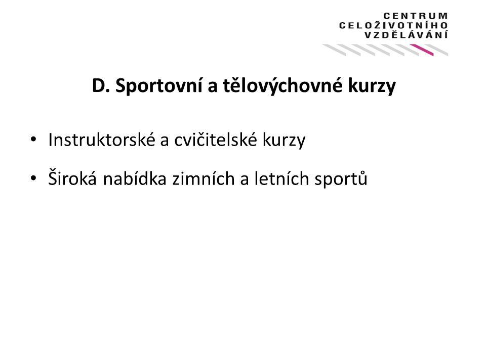 D. Sportovní a tělovýchovné kurzy
