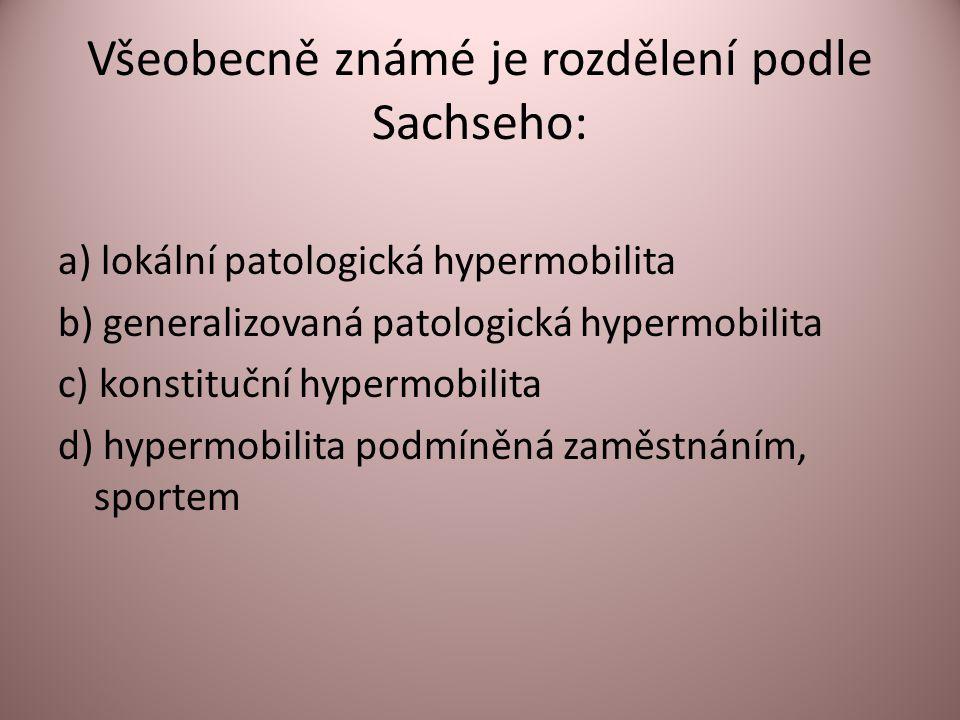Všeobecně známé je rozdělení podle Sachseho: