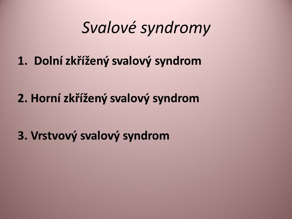 Svalové syndromy Dolní zkřížený svalový syndrom