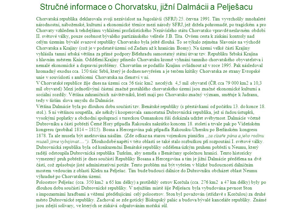 Stručné informace o Chorvatsku, jižní Dalmácii a Pelješacu