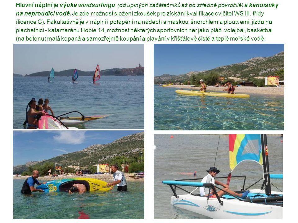 Hlavní náplní je výuka windsurfingu (od úplných začátečníků až po středně pokročilé) a kanoistiky