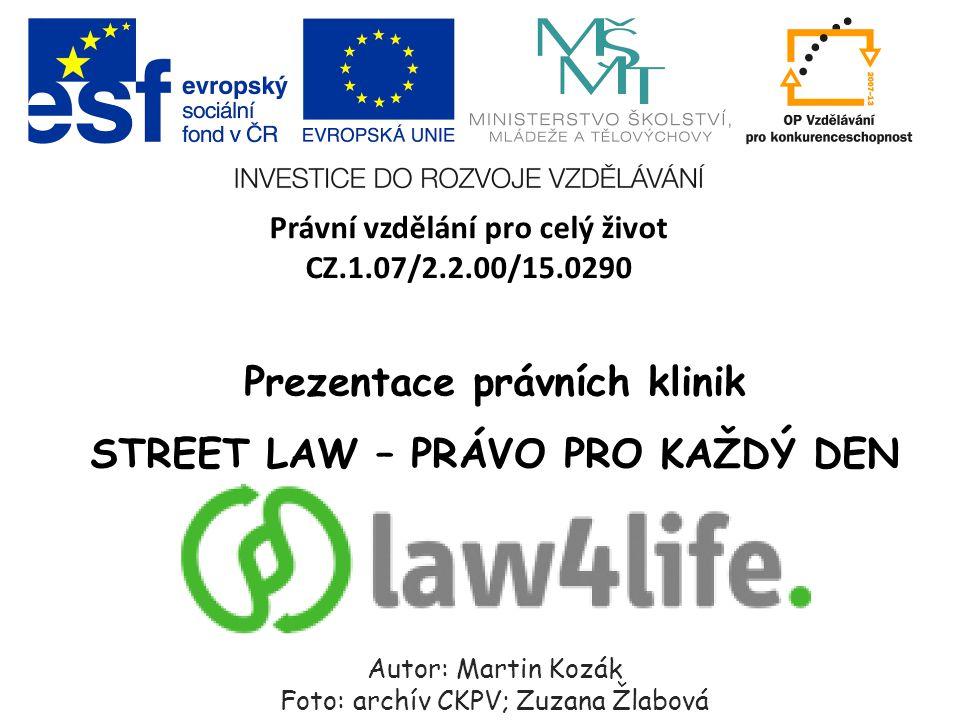 Prezentace právních klinik STREET LAW – PRÁVO PRO KAŽDÝ DEN