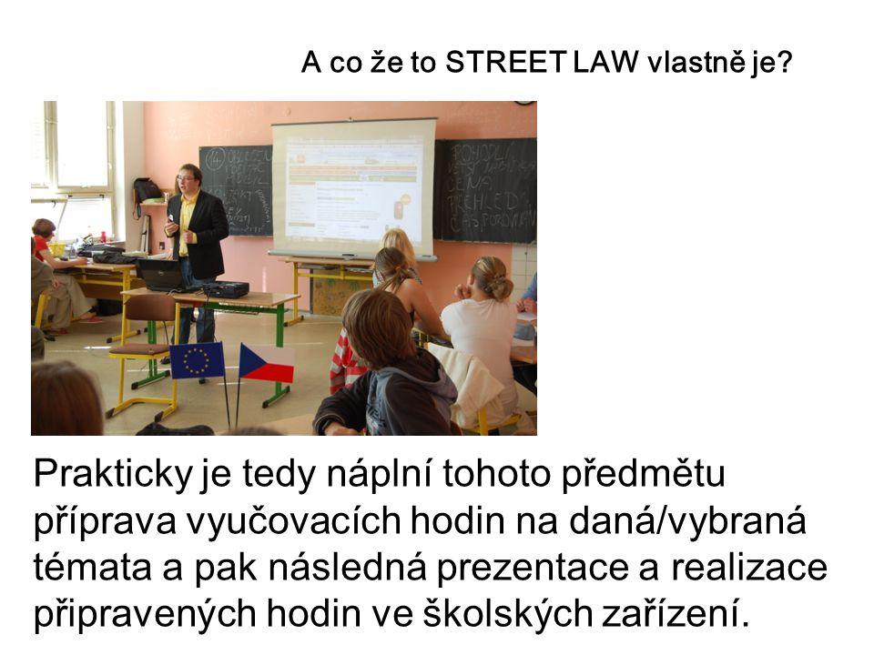 A co že to STREET LAW vlastně je