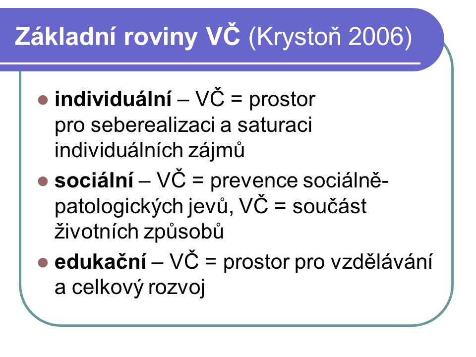 Základní roviny VČ (Krystoň 2006)