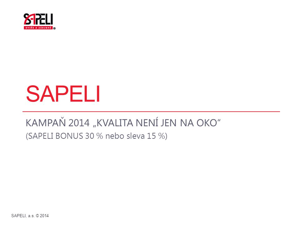 "SAPELI KAMPAŇ 2014 ""KVALITA NENÍ JEN NA OKO"