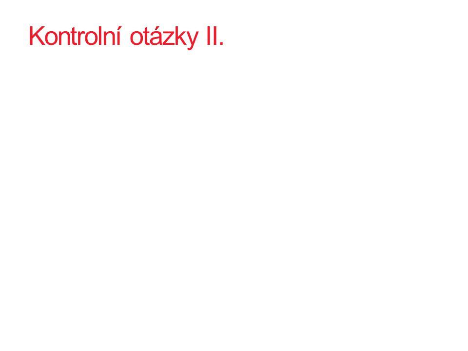 Kontrolní otázky II.