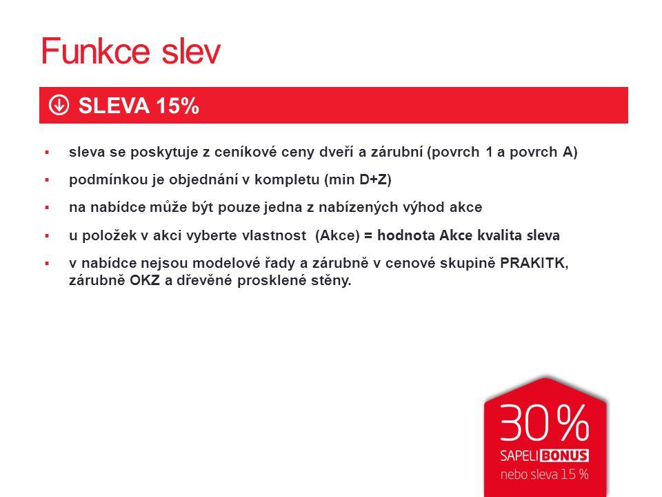 2121 Funkce slev. SLEVA 15% sleva se poskytuje z ceníkové ceny dveří a zárubní (povrch 1 a povrch A)