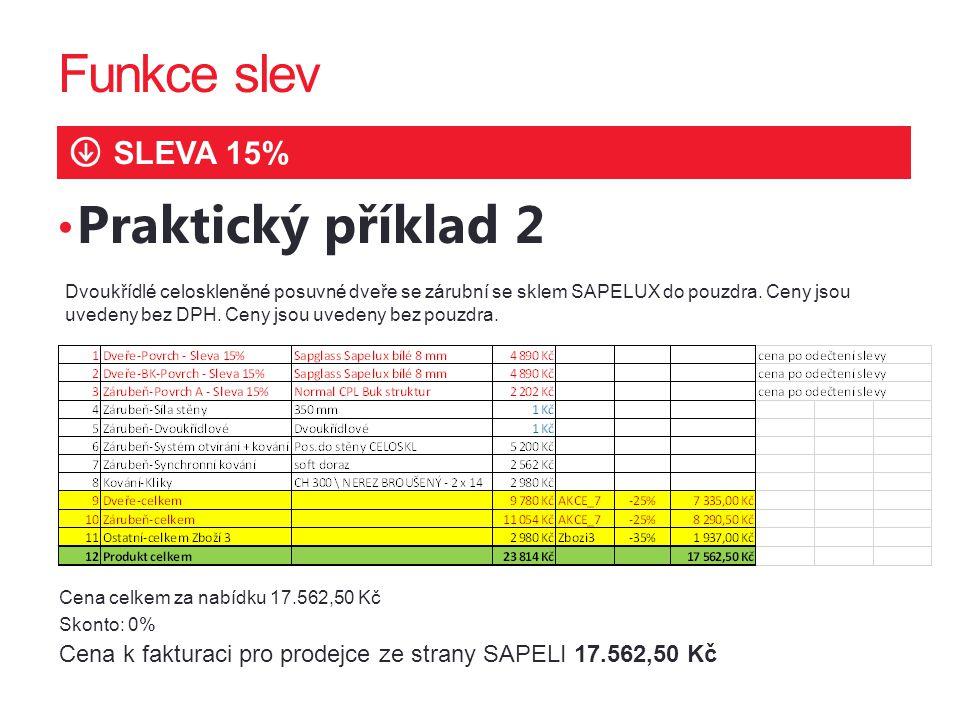 Funkce slev Praktický příklad 2 SLEVA 15% 2323