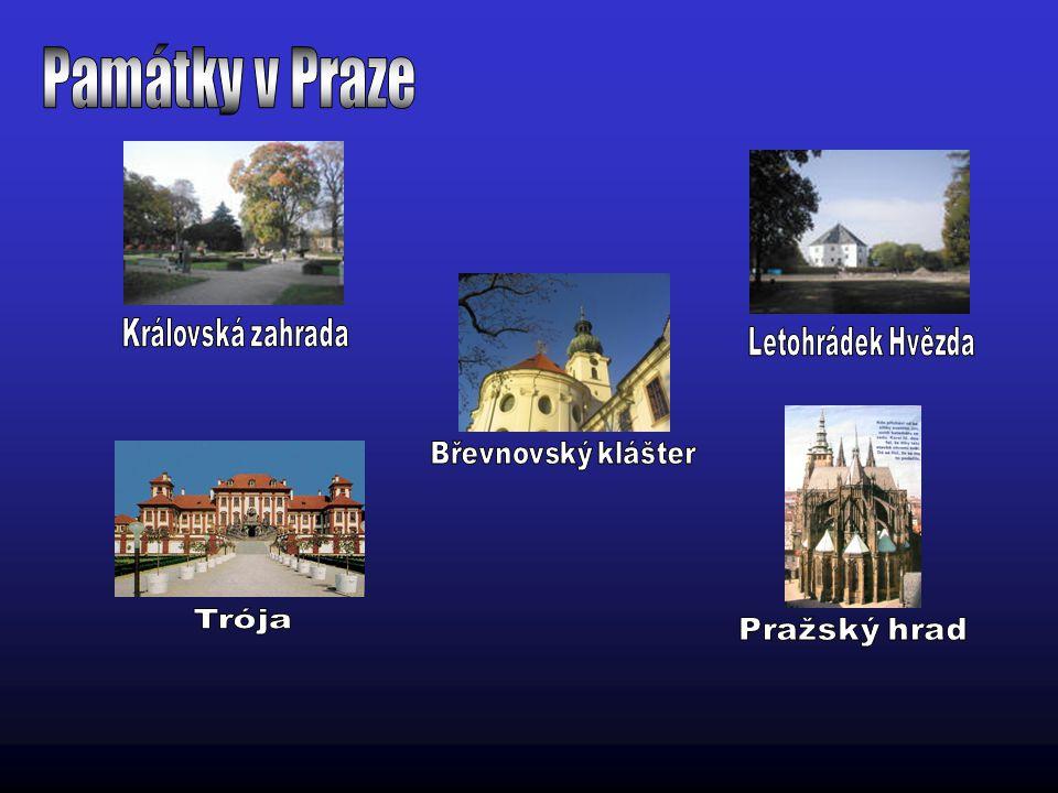 Památky v Praze Královská zahrada Letohrádek Hvězda Břevnovský klášter