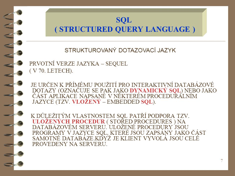 SQL ( STRUCTURED QUERY LANGUAGE )