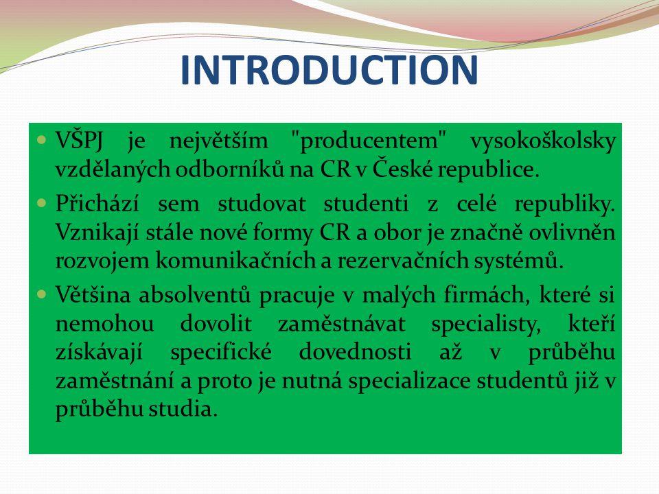 INTRODUCTION VŠPJ je největším producentem vysokoškolsky vzdělaných odborníků na CR v České republice.