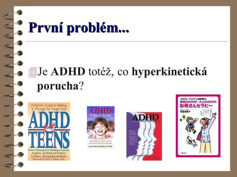 První problém... Je ADHD totéž, co hyperkinetická porucha