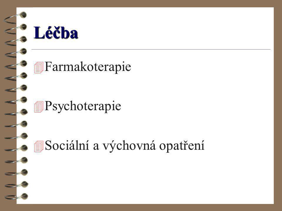 Léčba Farmakoterapie Psychoterapie Sociální a výchovná opatření