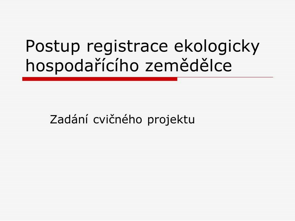 Postup registrace ekologicky hospodařícího zemědělce