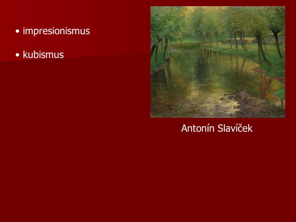 impresionismus kubismus Antonín Slavíček