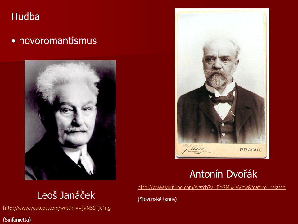 Hudba novoromantismus Antonín Dvořák Leoš Janáček