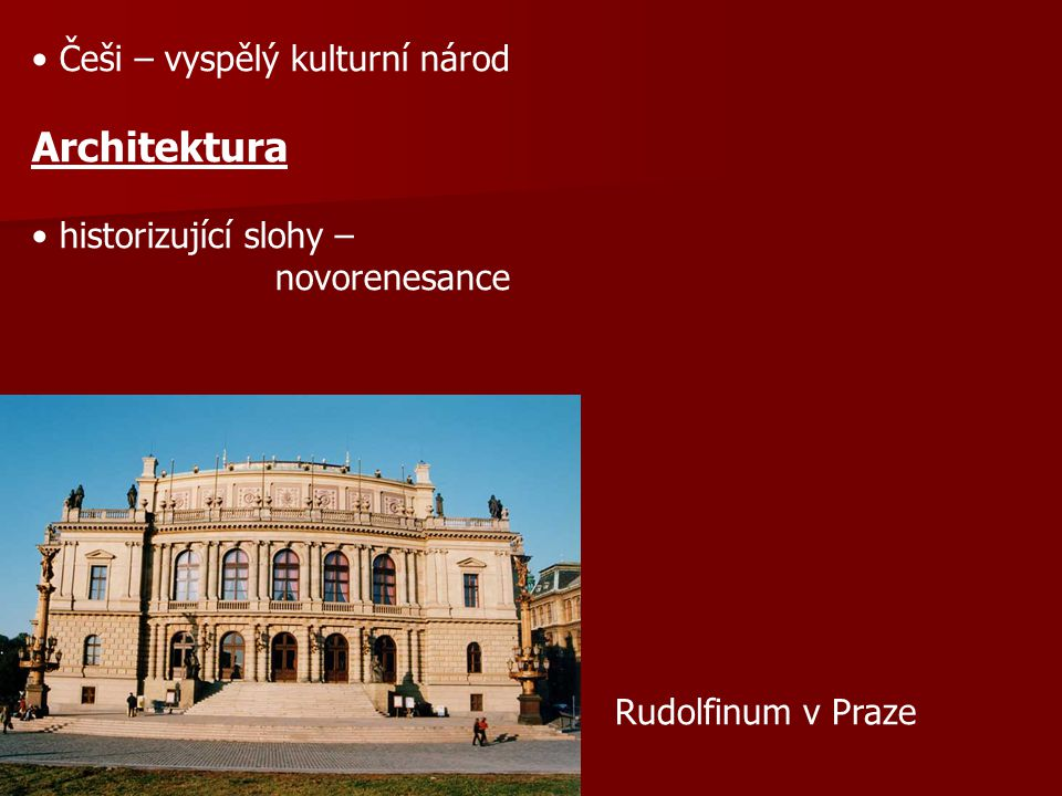 Architektura Češi – vyspělý kulturní národ historizující slohy –