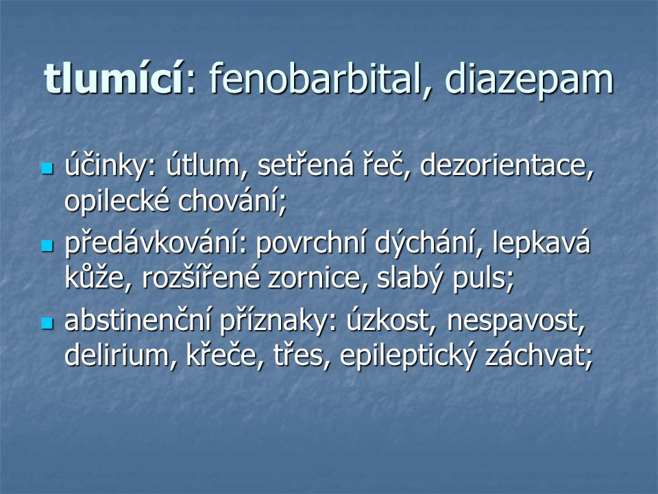 tlumící: fenobarbital, diazepam