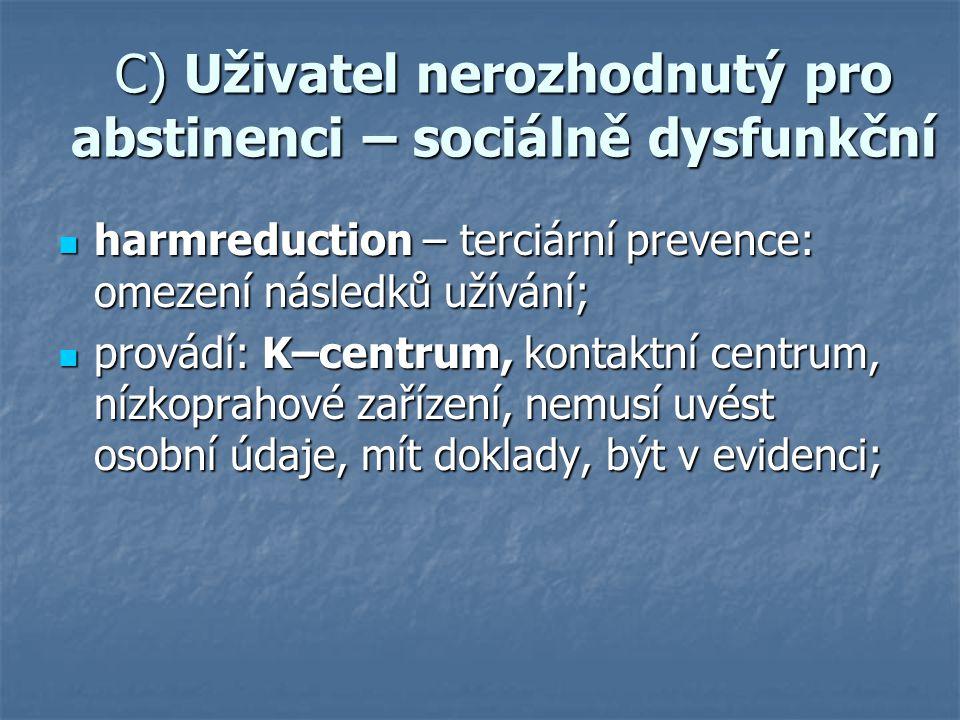 C) Uživatel nerozhodnutý pro abstinenci – sociálně dysfunkční