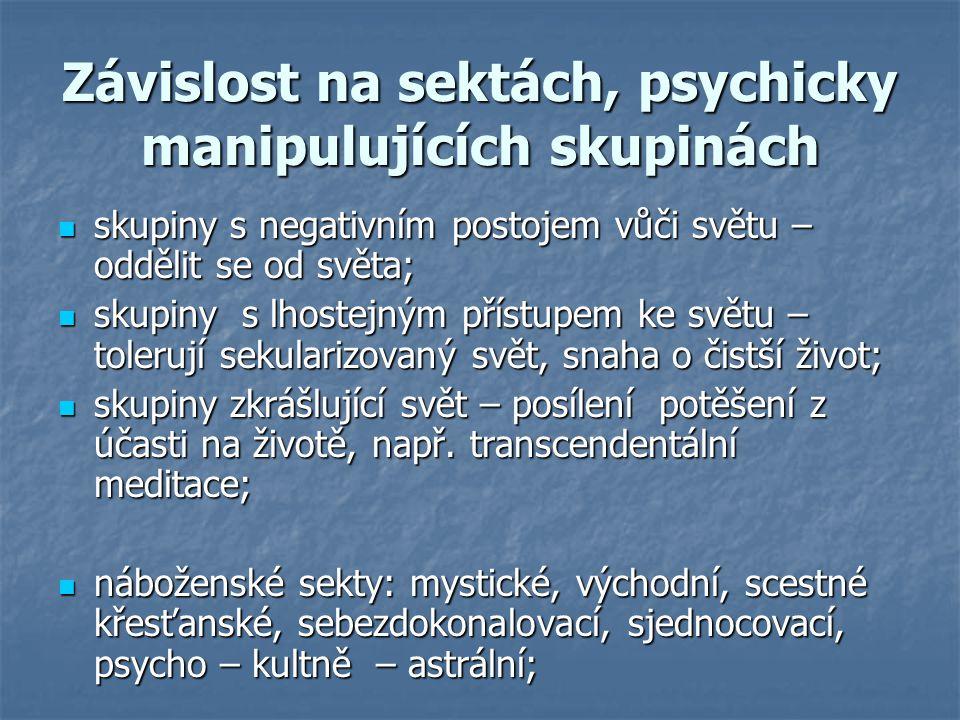 Závislost na sektách, psychicky manipulujících skupinách