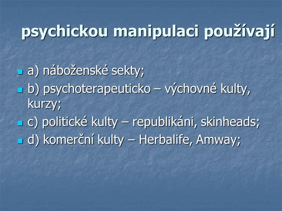 psychickou manipulaci používají
