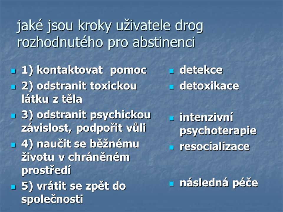 jaké jsou kroky uživatele drog rozhodnutého pro abstinenci