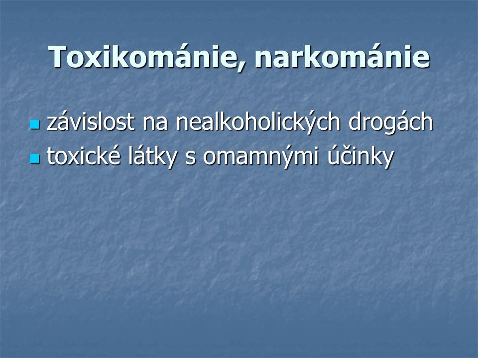 Toxikománie, narkománie
