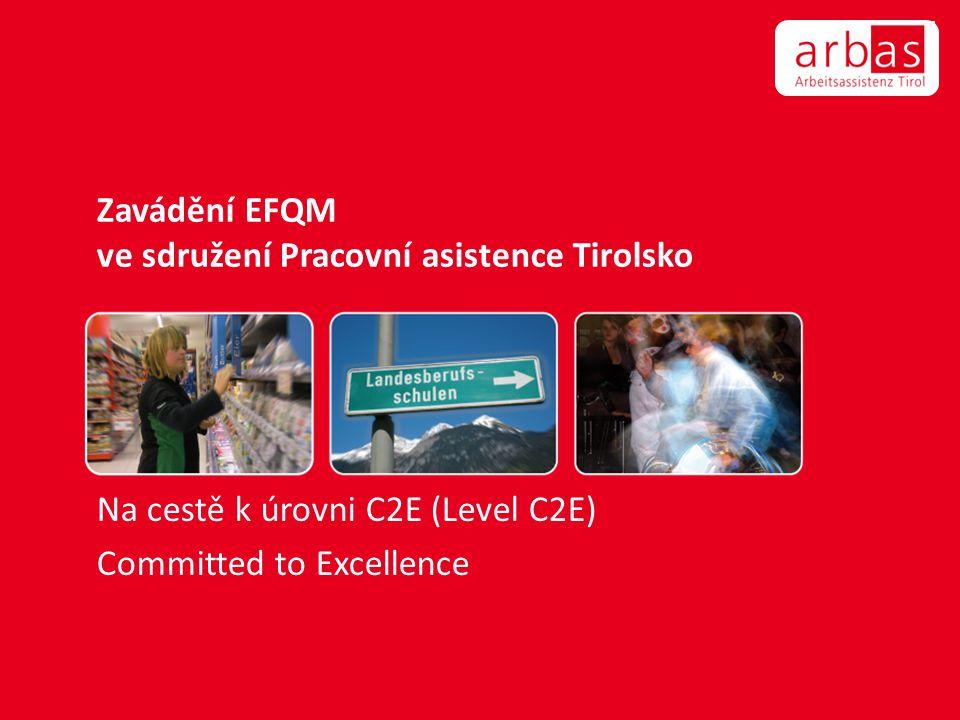 Zavádění EFQM ve sdružení Pracovní asistence Tirolsko