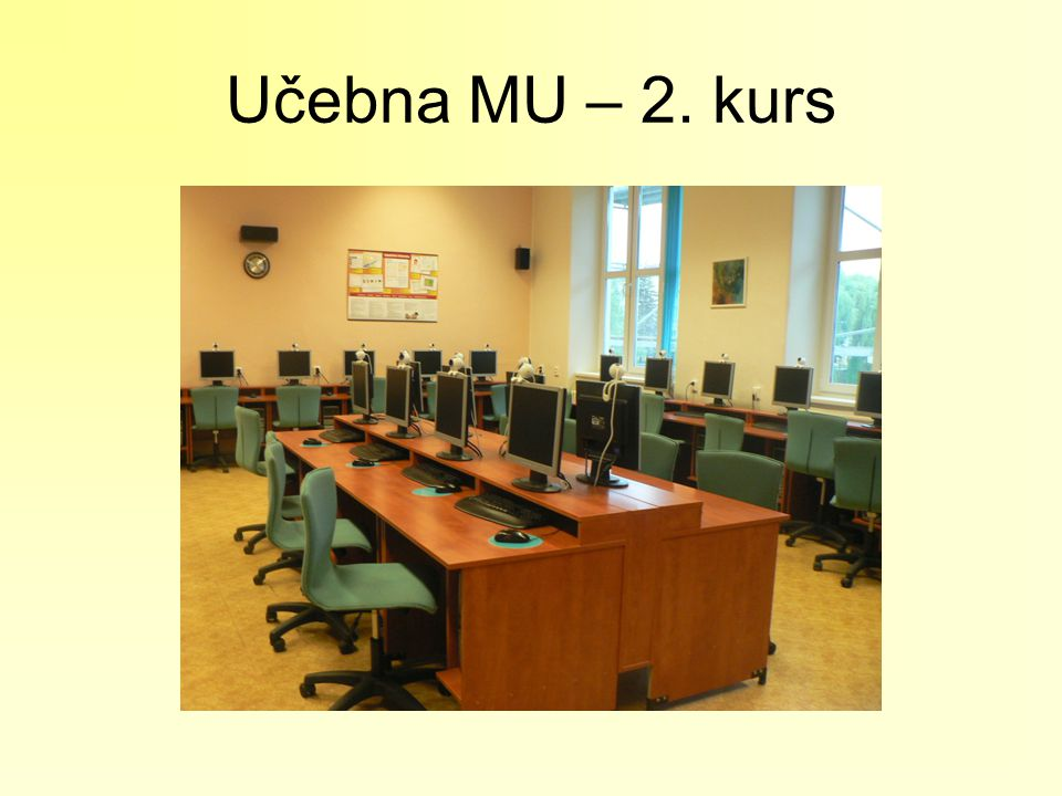 Učebna MU – 2. kurs