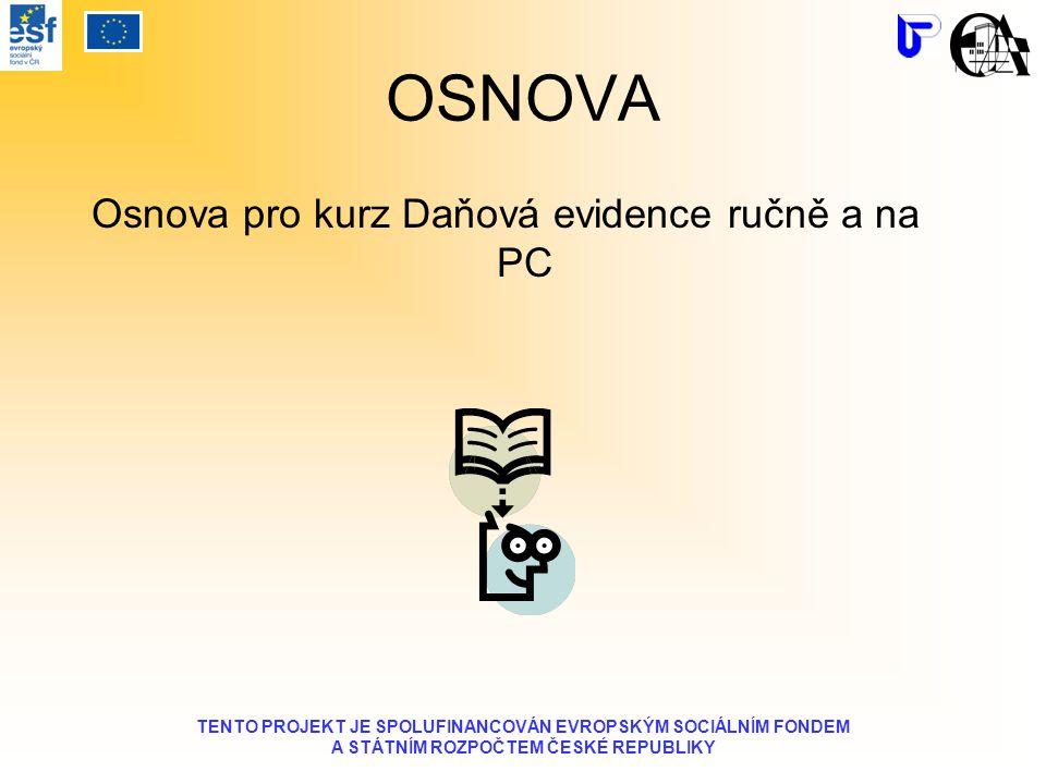 OSNOVA Osnova pro kurz Daňová evidence ručně a na PC