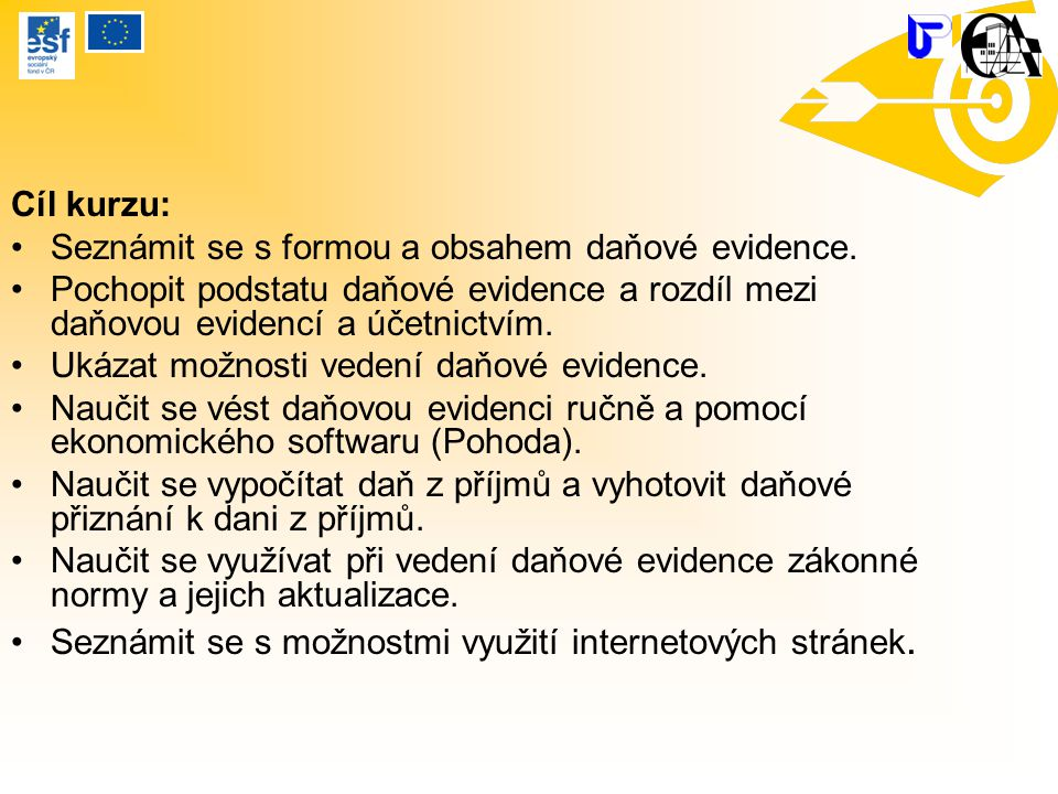 Cíl kurzu: Seznámit se s formou a obsahem daňové evidence. Pochopit podstatu daňové evidence a rozdíl mezi daňovou evidencí a účetnictvím.