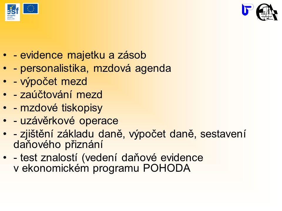 - evidence majetku a zásob