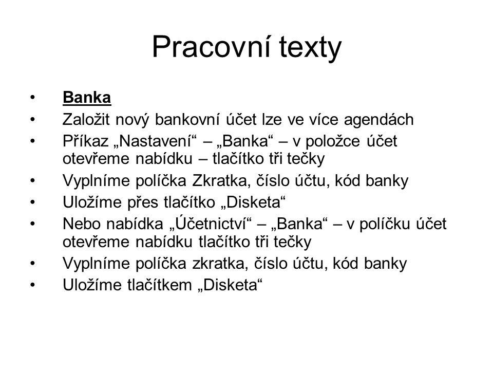 Pracovní texty Banka Založit nový bankovní účet lze ve více agendách