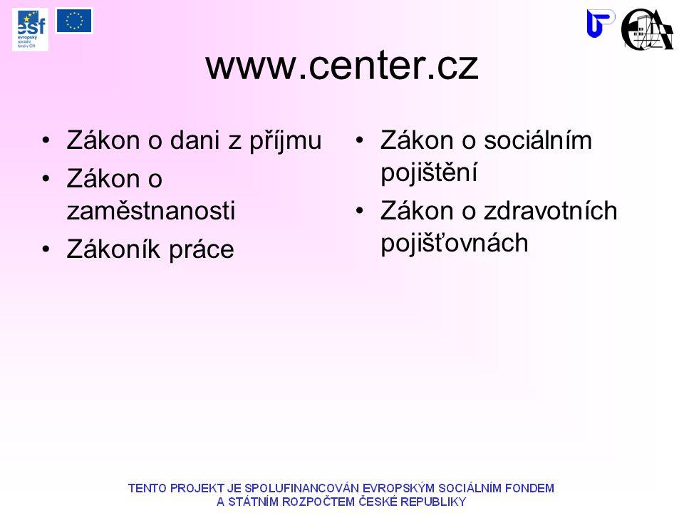 www.center.cz Zákon o dani z příjmu Zákon o zaměstnanosti