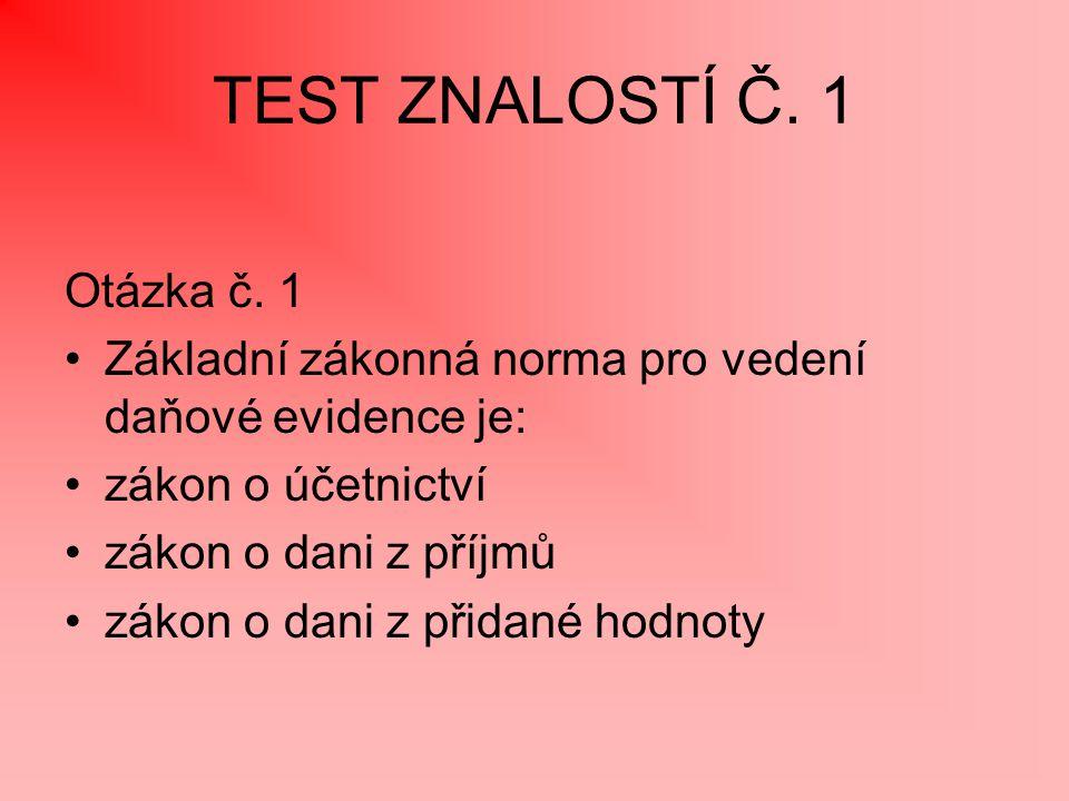 TEST ZNALOSTÍ Č. 1 Otázka č. 1