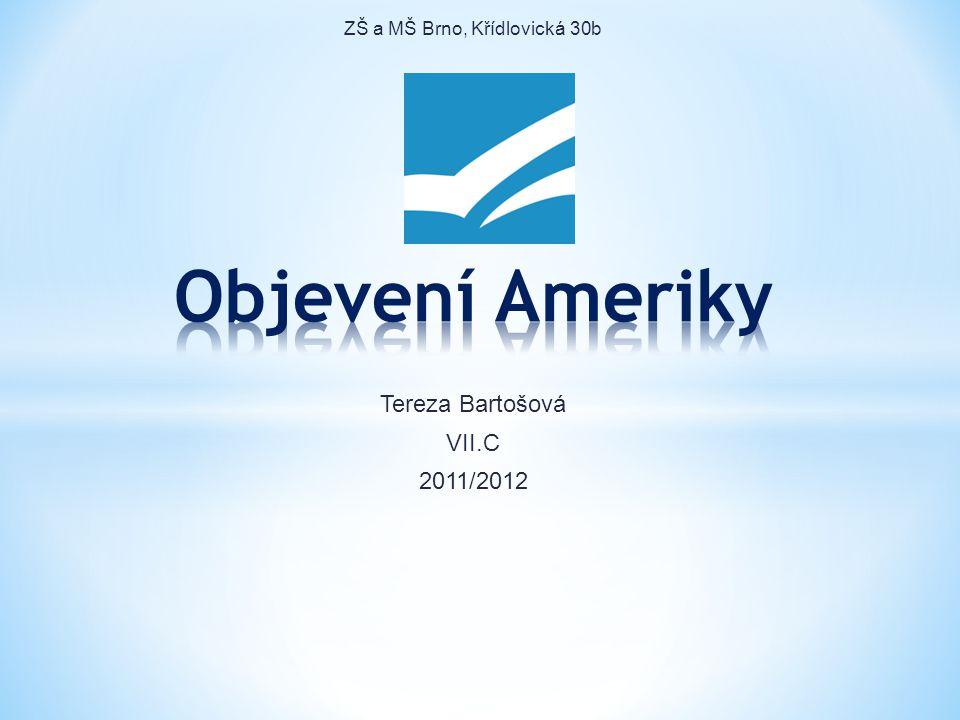 ZŠ a MŠ Brno, Křídlovická 30b Tereza Bartošová VII.C 2011/2012