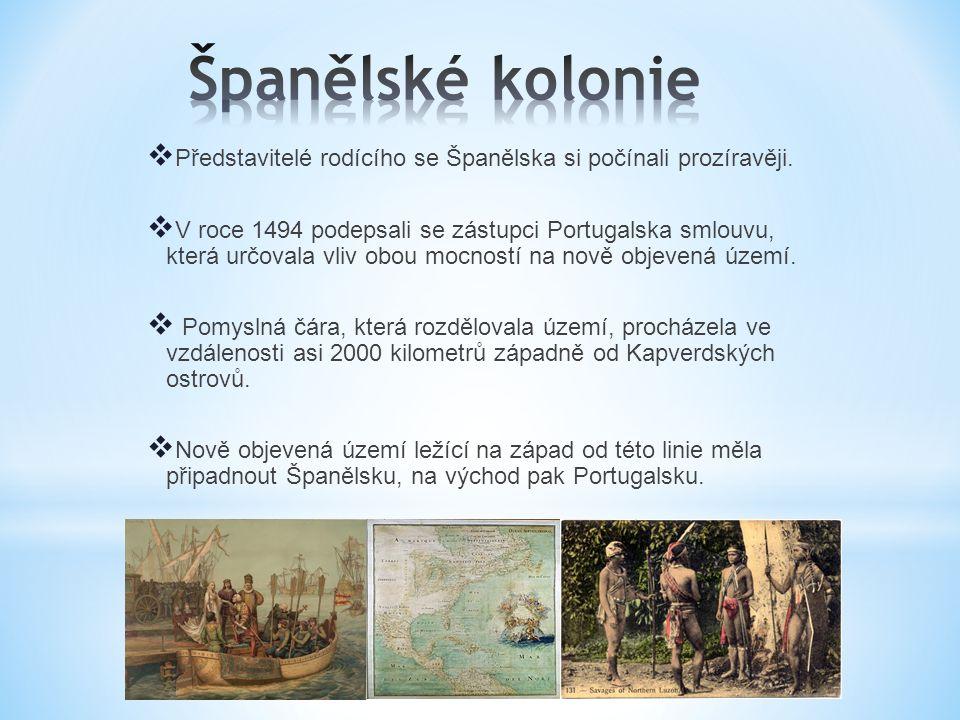 Španělské kolonie Představitelé rodícího se Španělska si počínali prozíravěji.