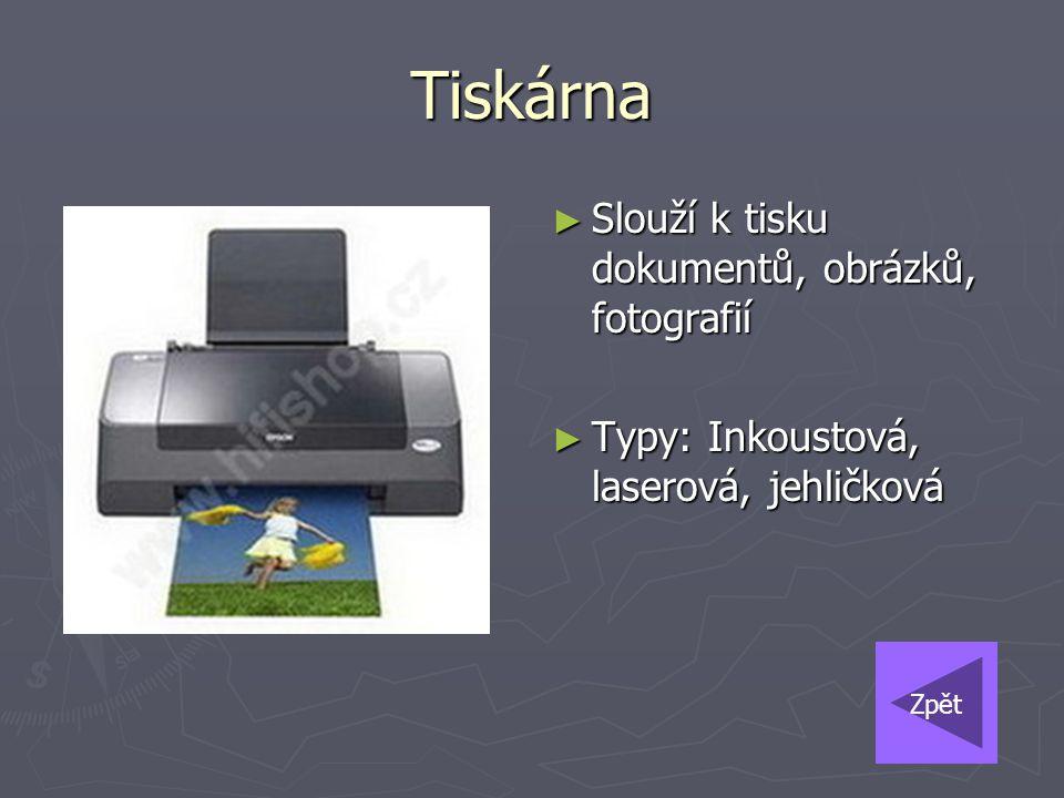 Tiskárna Slouží k tisku dokumentů, obrázků, fotografií