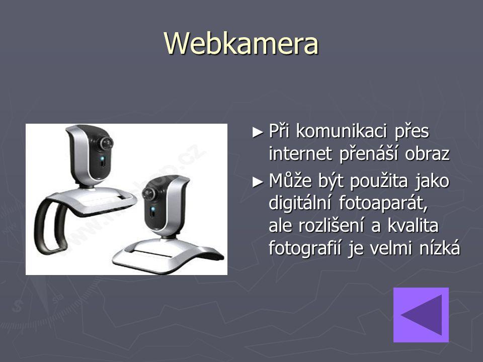 Webkamera Při komunikaci přes internet přenáší obraz